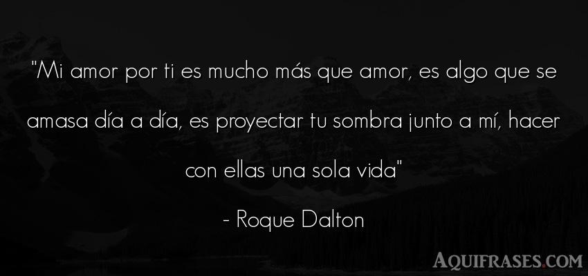 Roque Dalton Frases Frase de la Vida de Roque