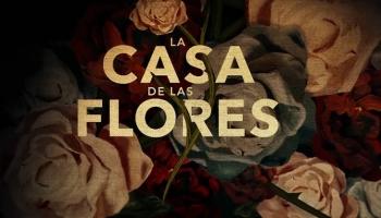 La casa de las flores y las frases célebres de la familia De La Mora