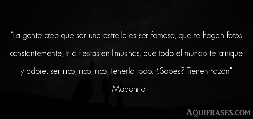 Frase del medio ambiente  de Madonna. La gente cree que ser una