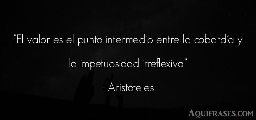 Frase filosófica,  de perseverancia  de Aristóteles. El valor es el punto