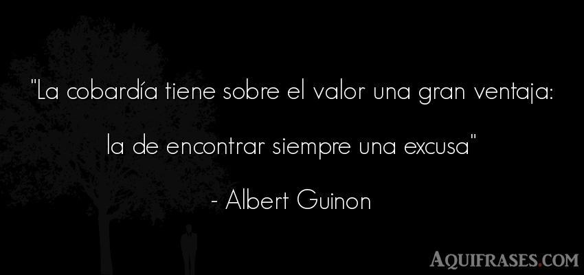 Frase de perseverancia  de Albert Guinon. La cobardía tiene sobre el