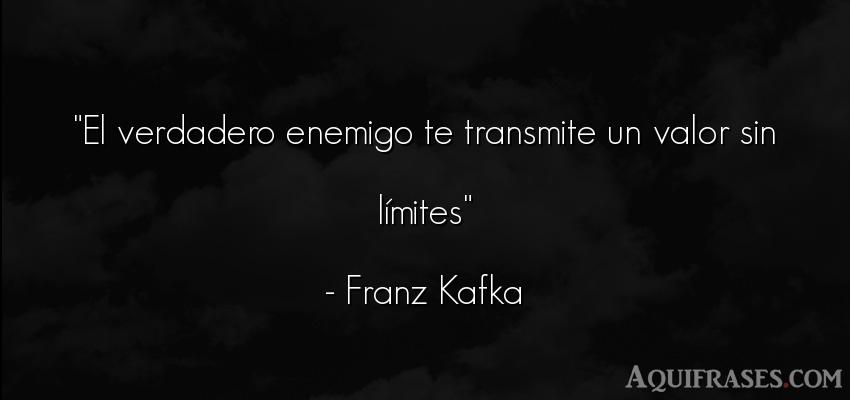 Frase de perseverancia  de Franz Kafka. El verdadero enemigo te