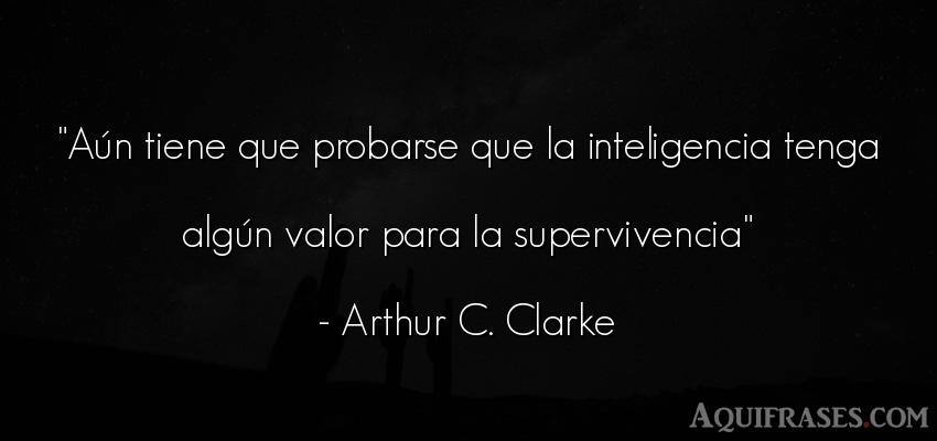 Frase de perseverancia  de Arthur C. Clarke. Aún tiene que probarse que
