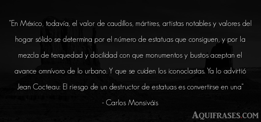 Frase de perseverancia  de Carlos Monsiváis. En México, todavía, el