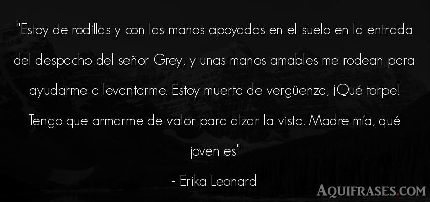 Frase de perseverancia  de Erika Leonard. Estoy de rodillas y con las