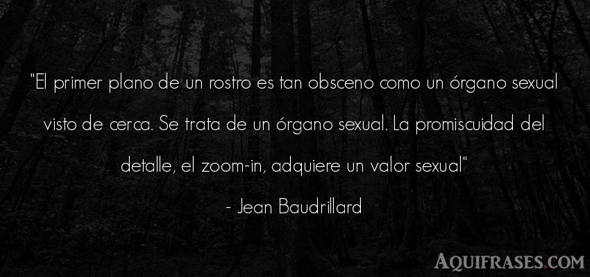 Frase de perseverancia  de Jean Baudrillard. El primer plano de un rostro