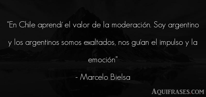 Frase de perseverancia  de Marcelo Bielsa. En Chile aprendí el valor