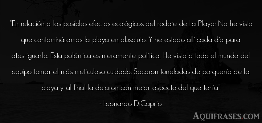 Frase del medio ambiente  de Leonardo DiCaprio. En relación a los posibles