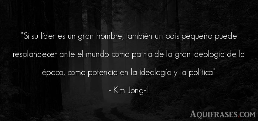 Frase del medio ambiente  de Kim Jong-il. Si su líder es un gran