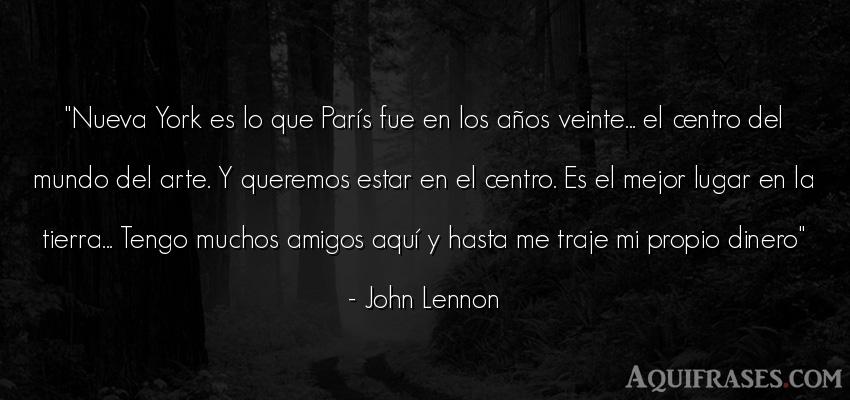 Frase del medio ambiente  de John Lennon. Nueva York es lo que París
