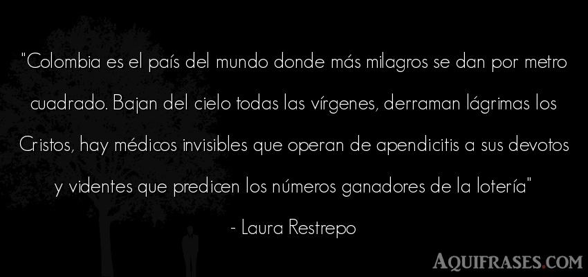 Frase del medio ambiente  de Laura Restrepo. Colombia es el país del