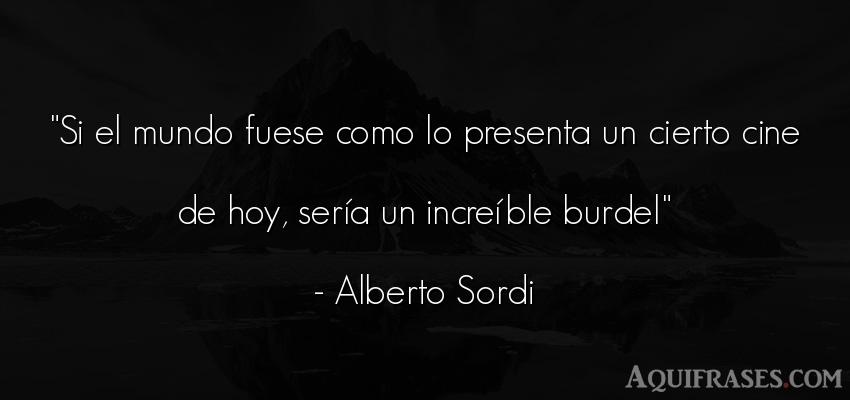 Frase del medio ambiente  de Alberto Sordi. Si el mundo fuese como lo