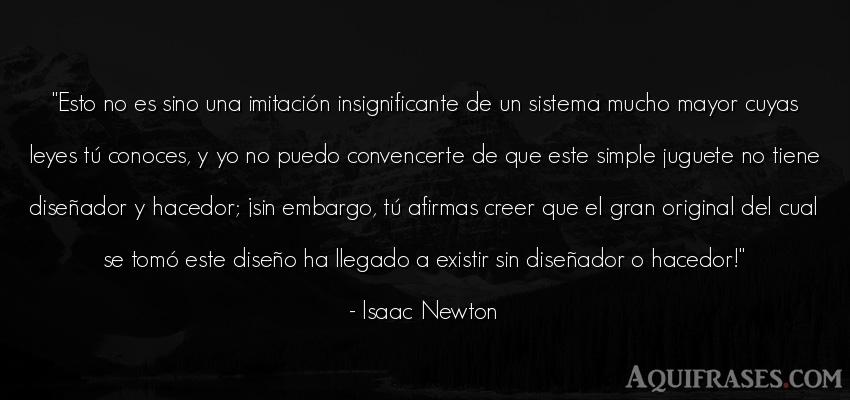 Frase de dio  de Isaac Newton. Esto no es sino una imitaci