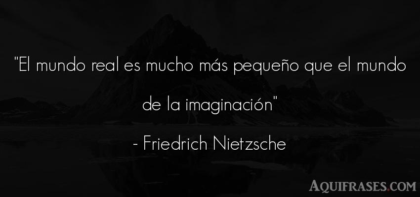 Frase filosófica,  del medio ambiente  de Friedrich Nietzsche. El mundo real es mucho más