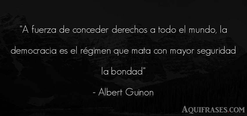 Frase del medio ambiente  de Albert Guinon. A fuerza de conceder