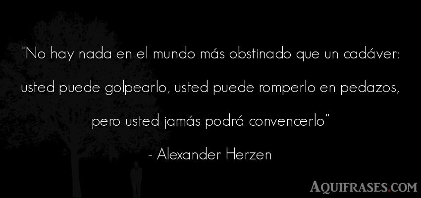 Frase del medio ambiente  de Alexander Herzen. No hay nada en el mundo más