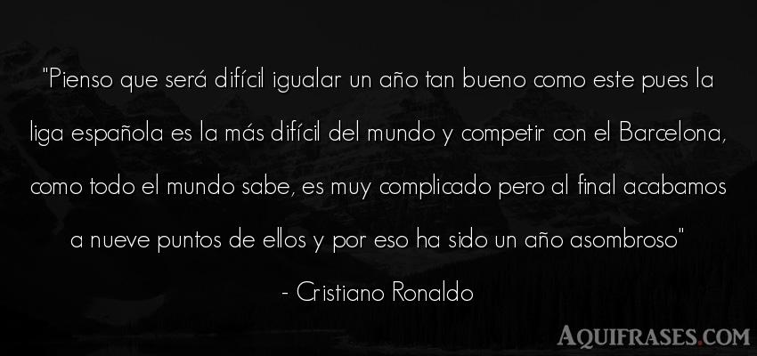 Frase del medio ambiente  de Cristiano Ronaldo. Pienso que será difícil