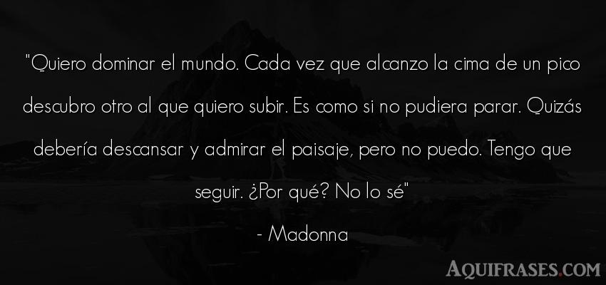 Frase del medio ambiente  de Madonna. Quiero dominar el mundo.