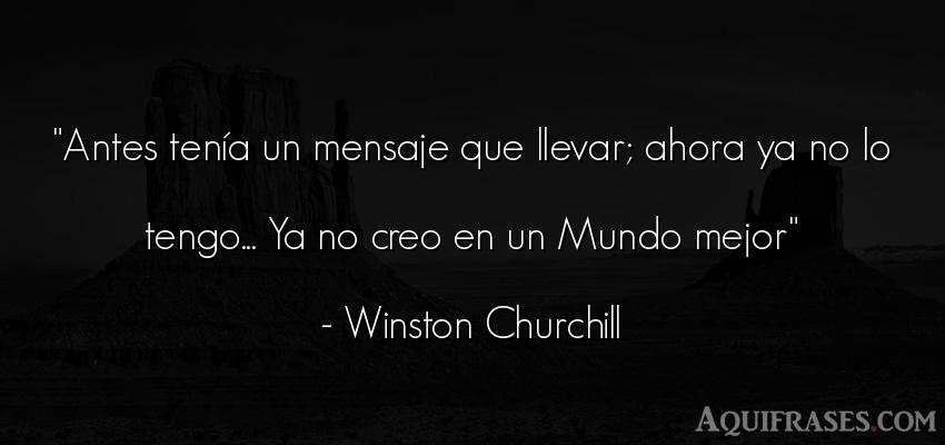 Frase del medio ambiente  de Winston Churchill. Antes tenía un mensaje que