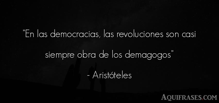 Frase filosófica,  de sociedad  de Aristóteles. En las democracias, las