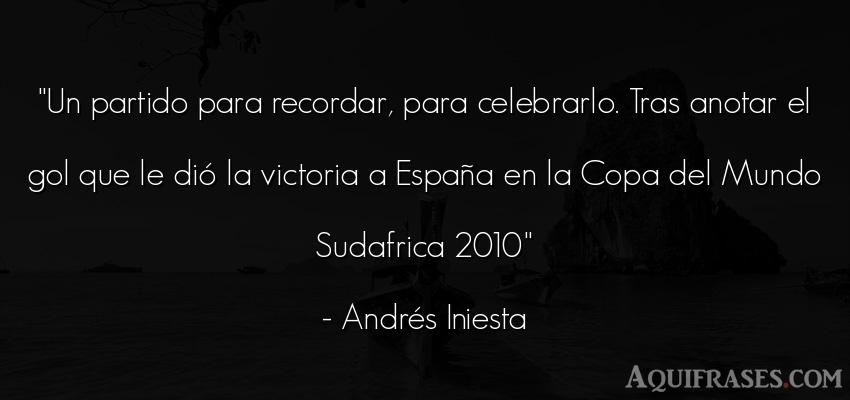 Frase del medio ambiente  de Andrés Iniesta. Un partido para recordar,