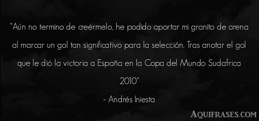 Frase del medio ambiente  de Andrés Iniesta. Aún no termino de creé