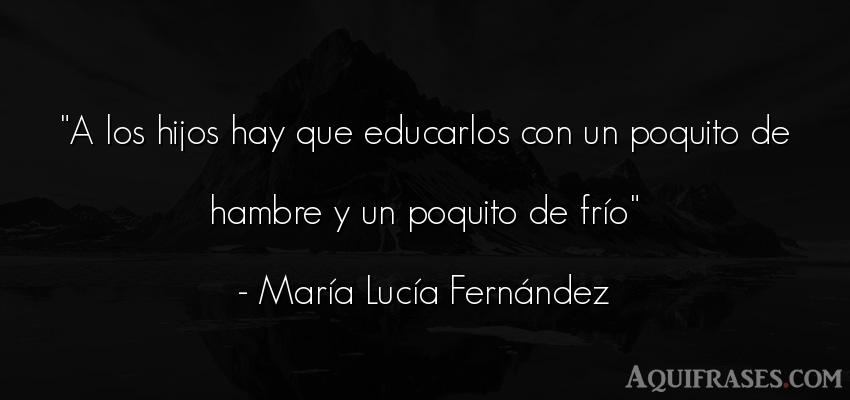 Frase para un hijo,  de niño  de María Lucía Fernández. A los hijos hay que
