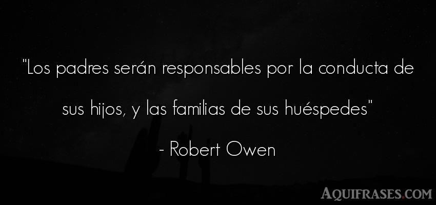 Frase para un hijo,  de niño  de Robert Owen. Los padres serán