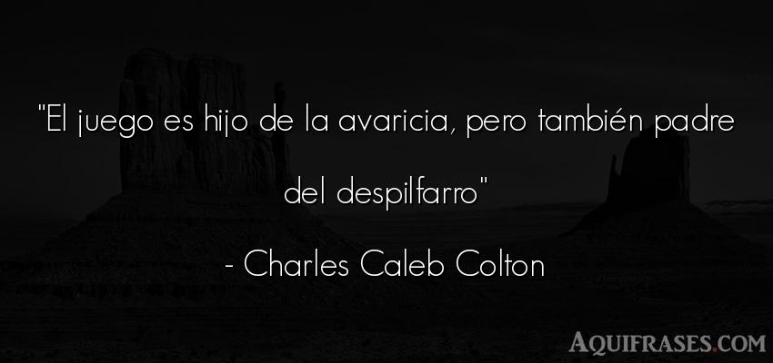 Frase para un hijo,  de niño  de Charles Caleb Colton. El juego es hijo de la