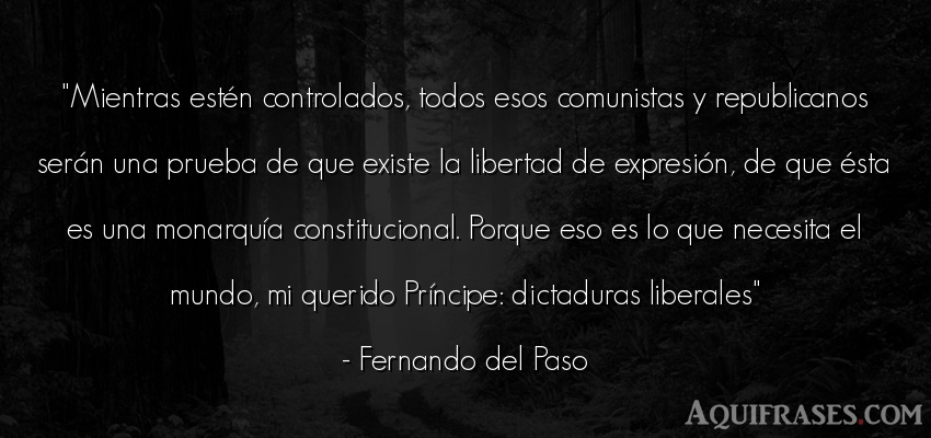 Frase del medio ambiente  de Fernando del Paso. Mientras estén controlados