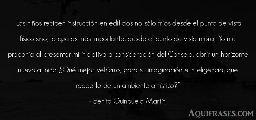 Frase de inteligencia  de Benito Quinquela Martín. Los niños reciben instrucci