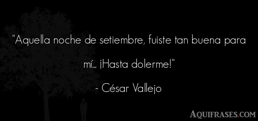 Frase de buenas noche  de César Vallejo. Aquella noche de setiembre,
