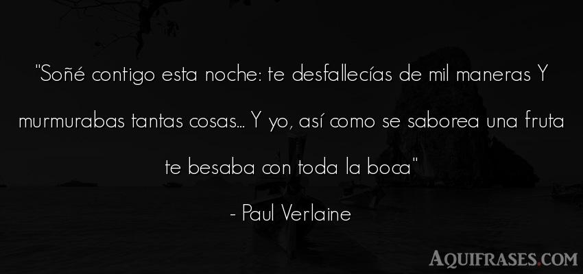 Frase de buenas noche  de Paul Verlaine. Soñé contigo esta noche: