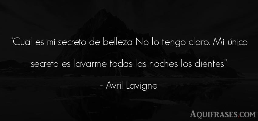 Frase de buenas noche  de Avril Lavigne. Cual es mi secreto de