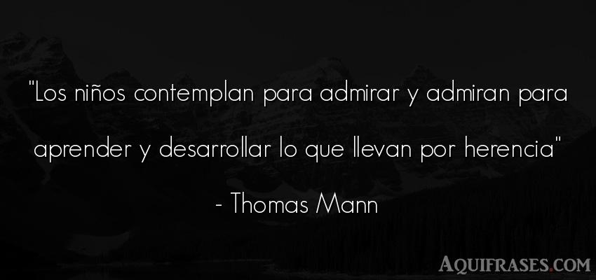 Frase de niño  de Thomas Mann. Los niños contemplan para
