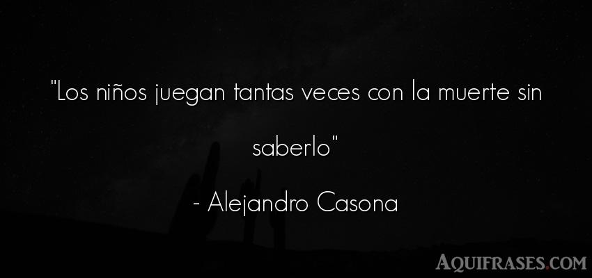 Frase de niño  de Alejandro Casona. Los niños juegan tantas