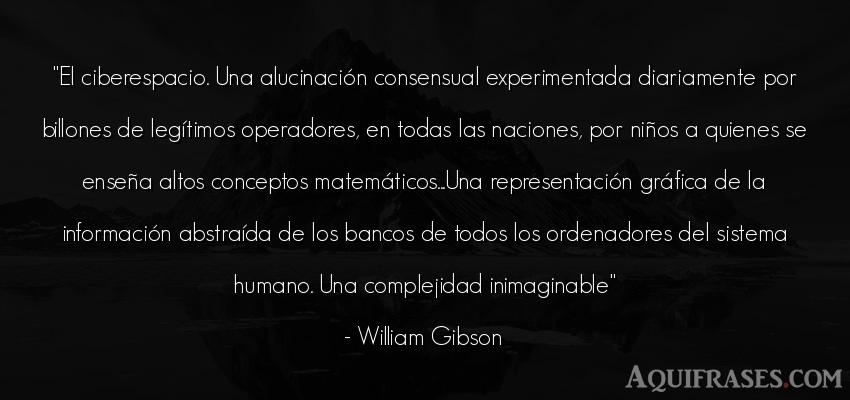 Frase de niño  de William Gibson. El ciberespacio. Una