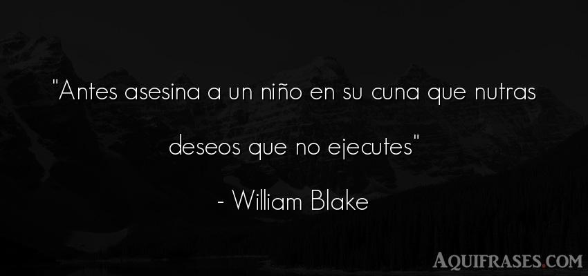 Frase de niño  de William Blake. Antes asesina a un niño en