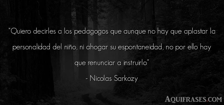 Frase de niño  de Nicolas Sarkozy. Quiero decirles a los
