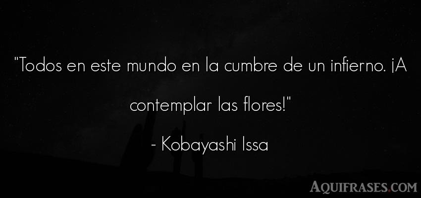 Frase del medio ambiente  de Kobayashi Issa. Todos en este mundo en la