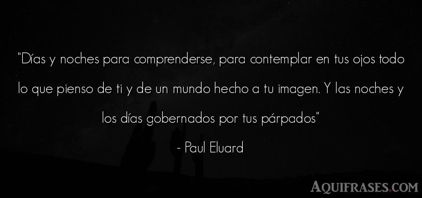 Frase del medio ambiente  de Paul Eluard. Días y noches para