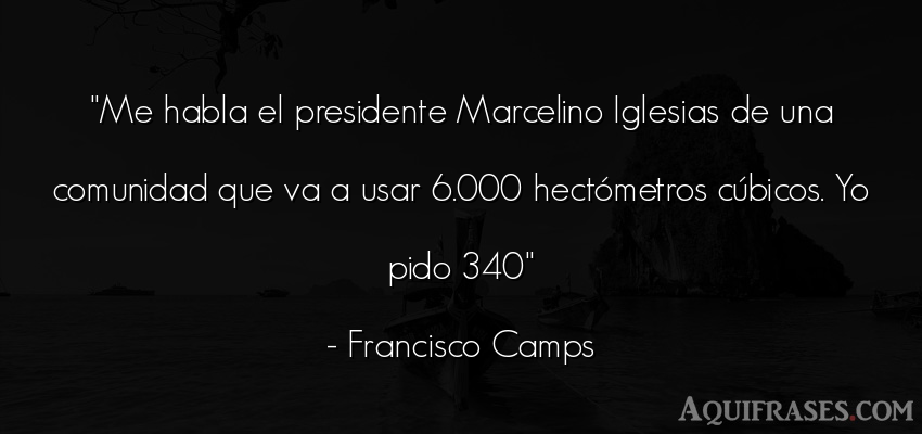 Frase cristiana,  de fe  de Francisco Camps. Me habla el presidente