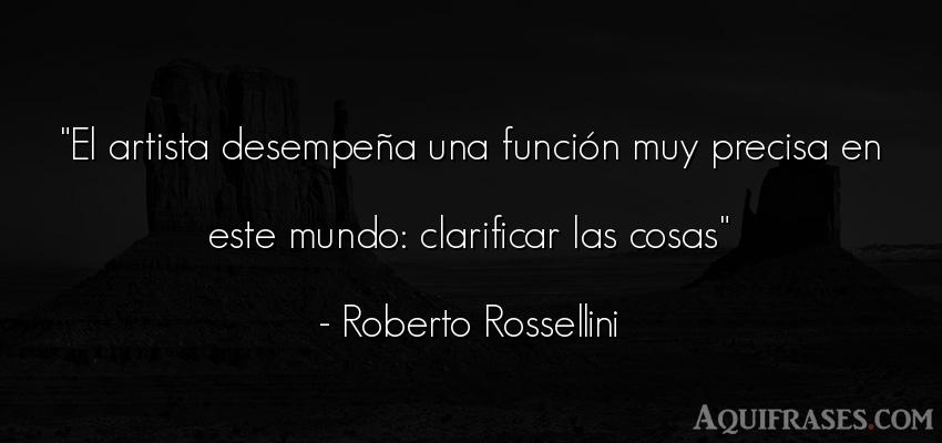 Frase del medio ambiente  de Roberto Rossellini. El artista desempeña una