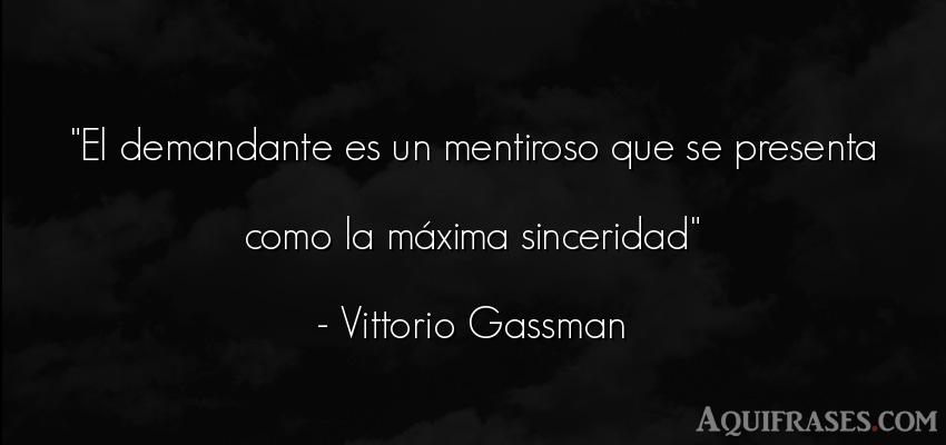Frase sincera  de Vittorio Gassman. El demandante es un