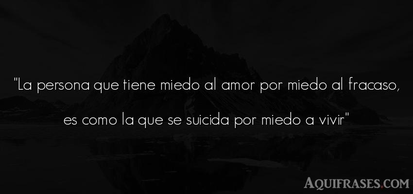 La Persona Que Tiene Miedo Al Amor Por Miedo Al