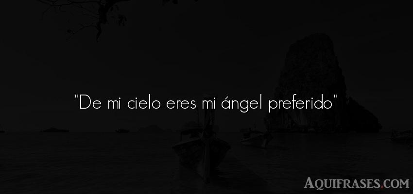 De Mi Cielo Eres Mi ángel Preferido Aquifrasescom
