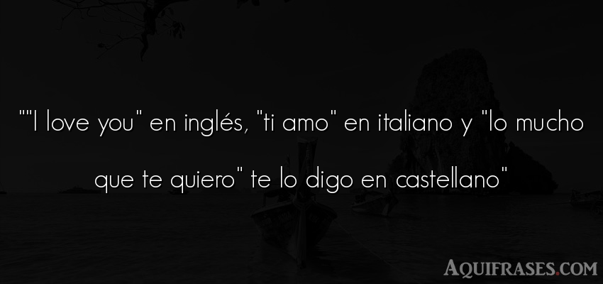 Frase de amor . 'I love you' en inglés, 'ti