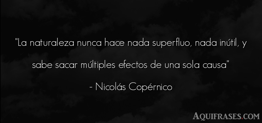 Frase del medio ambiente  de Nicolás Copérnico. La naturaleza nunca hace