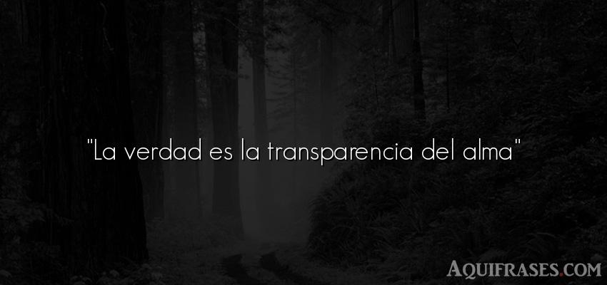 La Verdad Es La Transparencia Del Alma