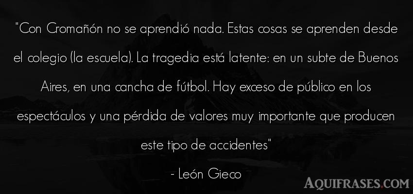 Frase de fútbol,  deportiva  de León Gieco. Con Cromañón no se aprendi